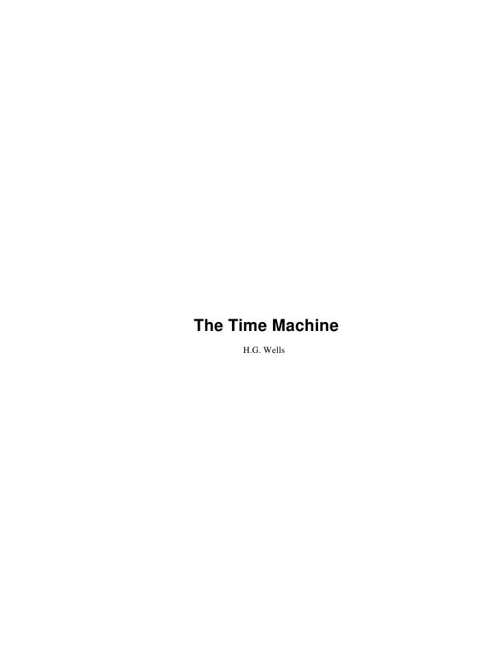 The Time Machine      H.G. Wells
