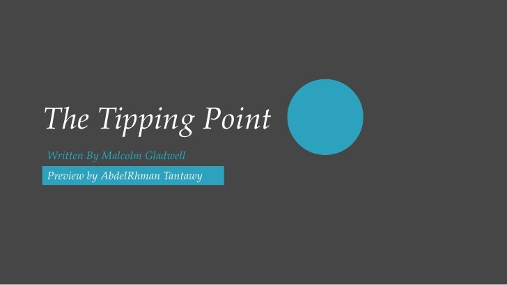 The Tipping PointWritten By Malcolm GladwellPreview by AbdelRhman Tantawy