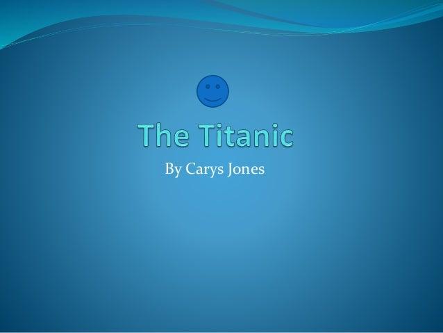 The titanic  Carys