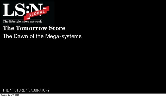 The Tomorrow Store The Dawn of the Mega-systems  Friday, June 7, 2013