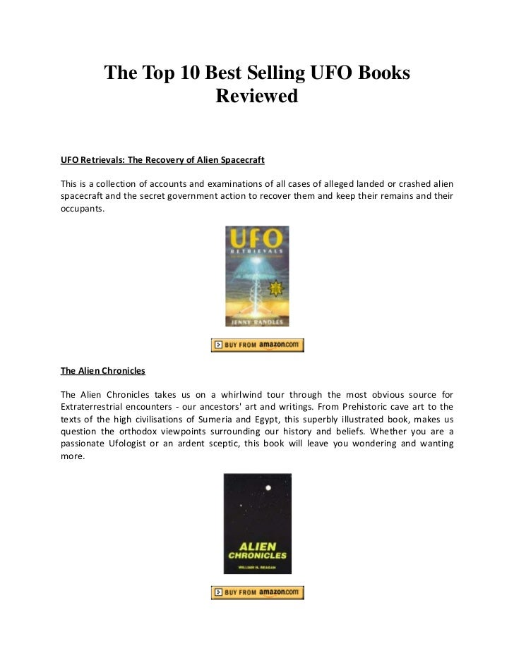 The Top 10 Best Selling UFO Books                      ReviewedUFO Retrievals: The Recovery of Alien SpacecraftThis is a c...