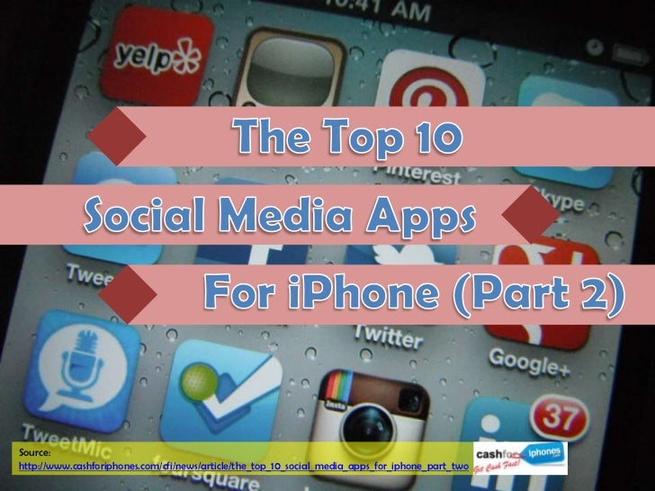 Source:http://www.cashforiphones.com/cfi/news/article/the_top_10_social_media_apps_for_iphone_part_two