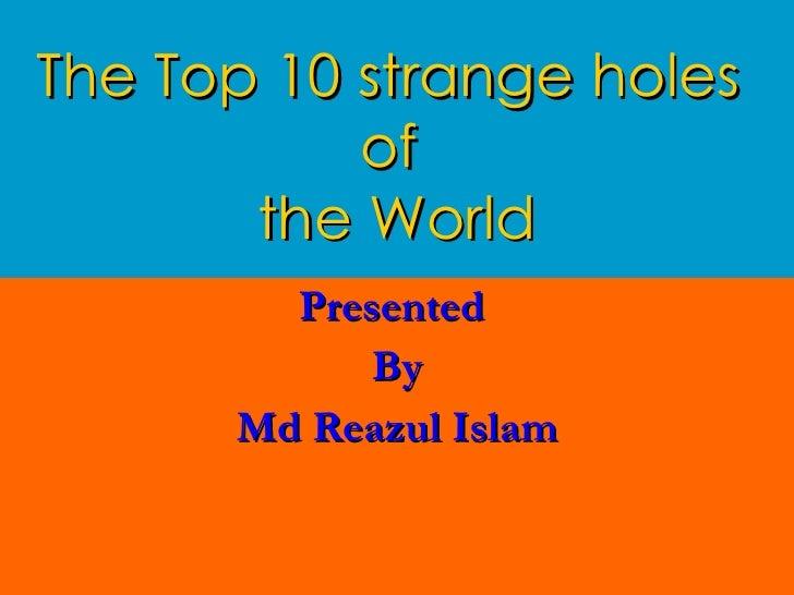 The top 10strange holes