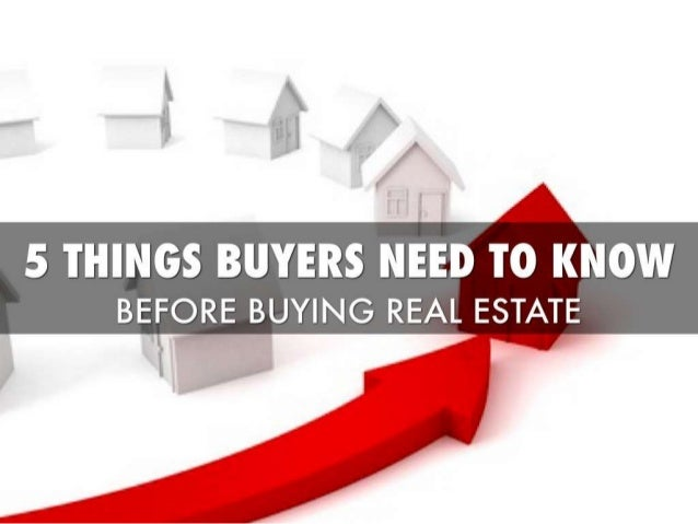 The top 5 things real estate buyers need to know
