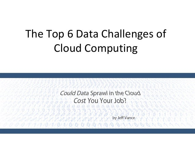The Top 6 Data Challenges of Cloud Computing