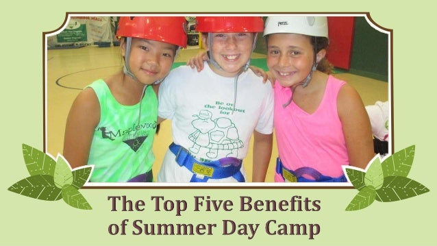 The Top Five Benefits of Summer Day Camp