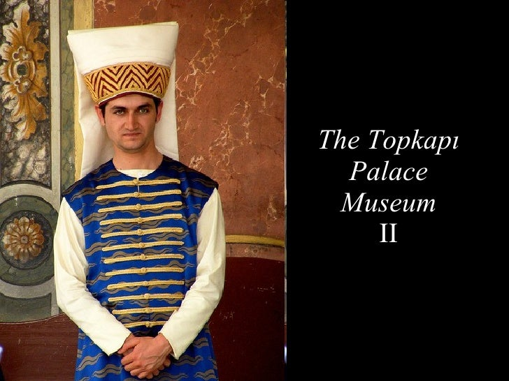 The Topkapı Palace Museum II Istanbul