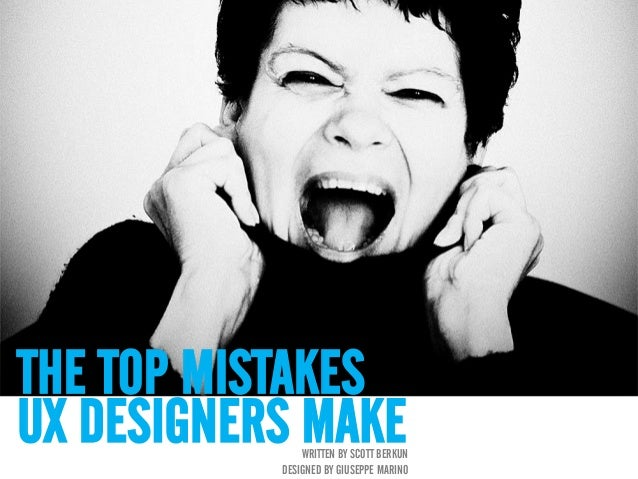 The top mistakes UX designers make