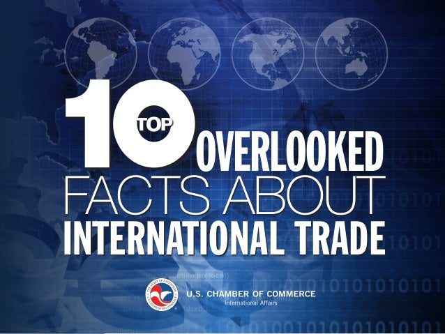 INTERNATIONAL TRADE FACTS ABOUT OVERLOOKED