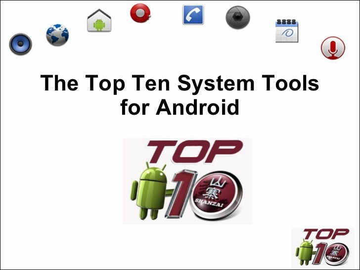 The Top Ten System Tools for Android