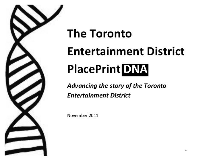 The	  Toronto	         Entertainment	  District	  	         PlacePrint	  DNA	         Advancing	  the	  story	  of...