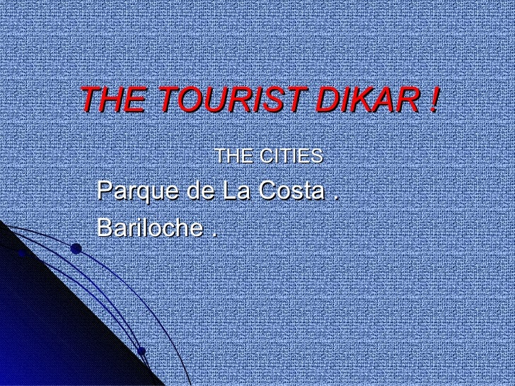 THE TOURIST DIKAR !          THE CITIES Parque de La Costa . Bariloche .