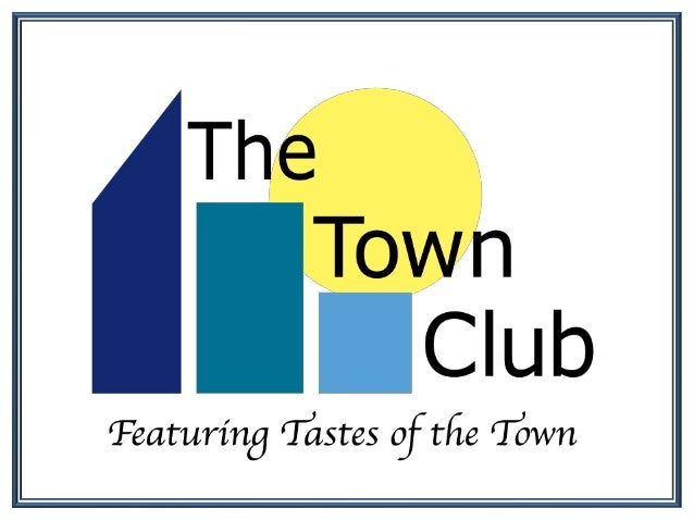 What is the Town Club?             The Town Club is a membership             company providing Members with the           ...