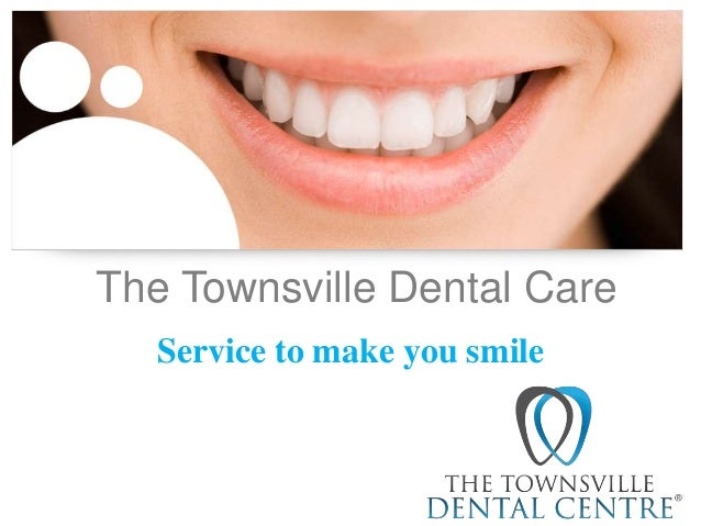 The Townsville Dental Care Service to make you smile