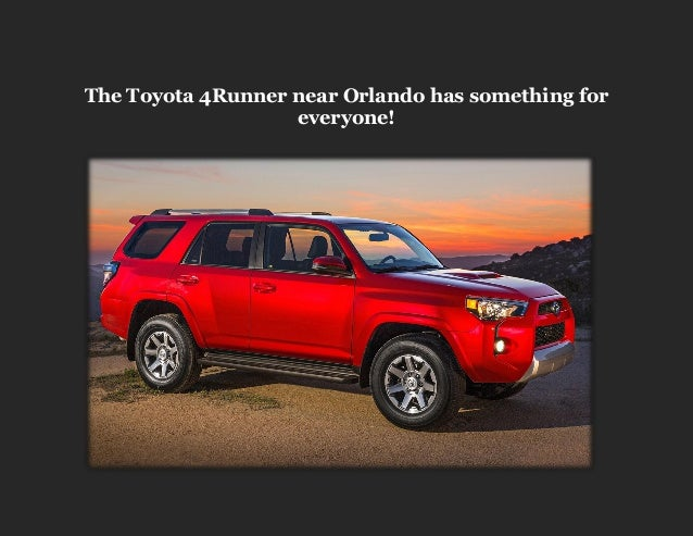 The Toyota 4Runner near Orlando has something for everyone!