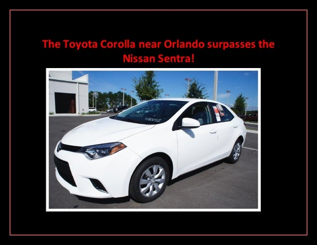 The Toyota Corolla near Orlando surpasses the Nissan Sentra