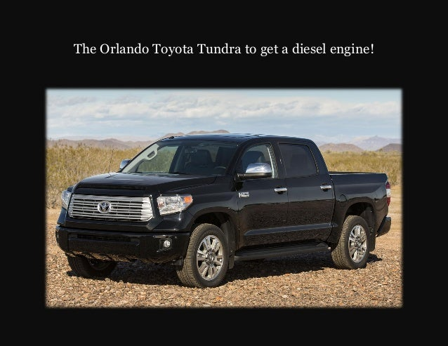 The Orlando Toyota Tundra to get a diesel engine!