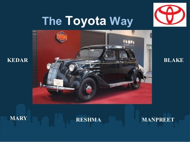 The Toyota Way  KEDAR  MARY  BLAKE  RESHMA  MANPREET