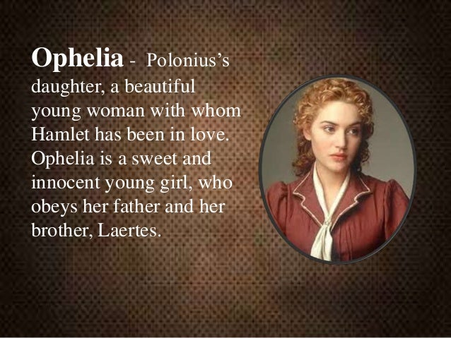 ophelia and polonius essay The advice of polonius and laertes to ophelia is motivated by self-interest polonius and laertes want to protect ophelia, whom they see as an innocent.