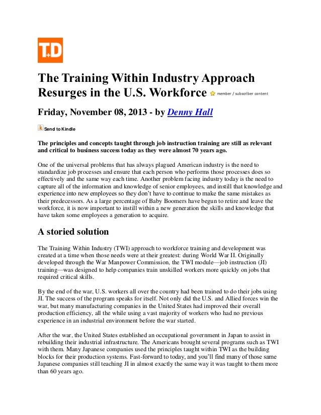 The Training Within Industry Approach Resurges in the U.S. Workforce Friday, November 08, 2013 - by Denny Hall Send to Kin...