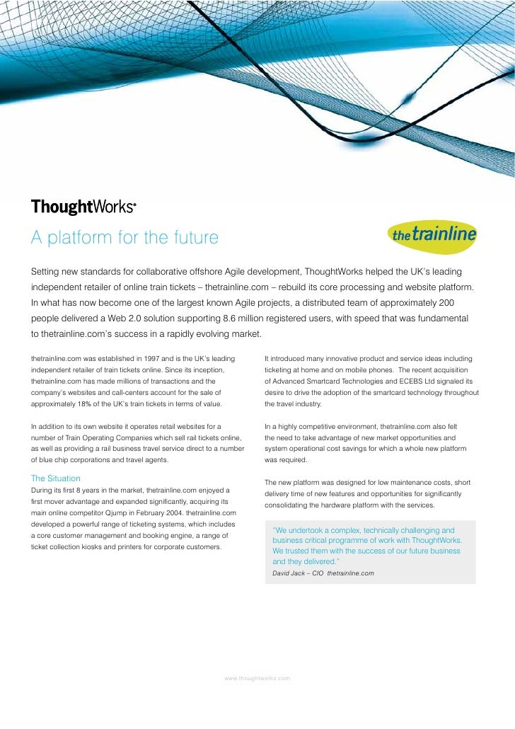 A platform for the future Setting new standards for collaborative offshore Agile development, ThoughtWorks helped the UK's...