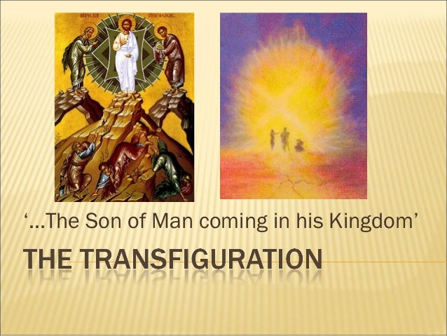 '...The Son of Man coming in his Kingdom'