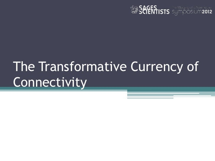 The Currency of Connectivity