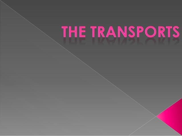    La clase esta basada en los medios de    transporte con ayuda de los diferentes    tipos de comunicación, personalidad...