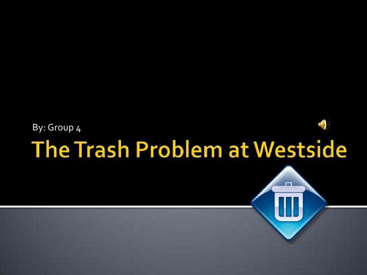 The trash problem at westside