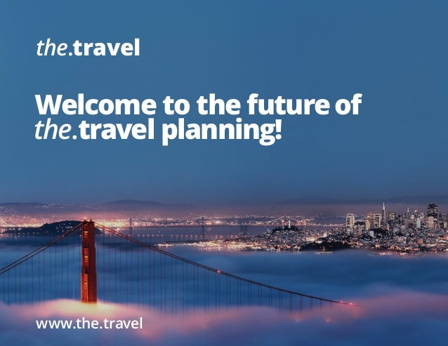 the.travel  Welcome to the future of the.travel planning!  www.the.travel