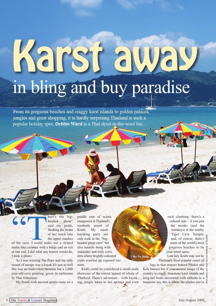 Karst away     in bling and buy paradise     From its gorgeous beaches and craggy karst islands to golden palaces,     jun...