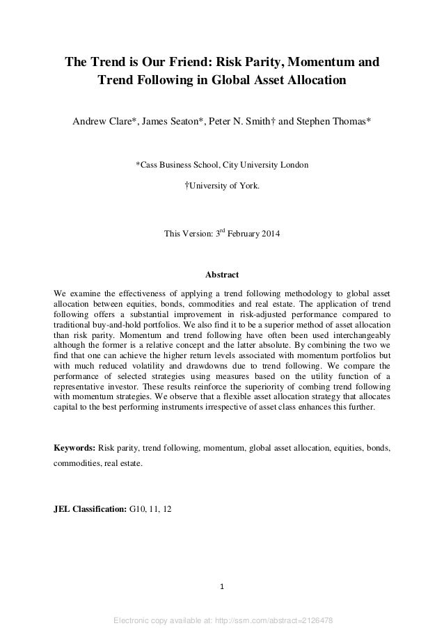 Electronic copy available at: http://ssrn.com/abstract=2126478 1 The Trend is Our Friend: Risk Parity, Momentum and Trend ...
