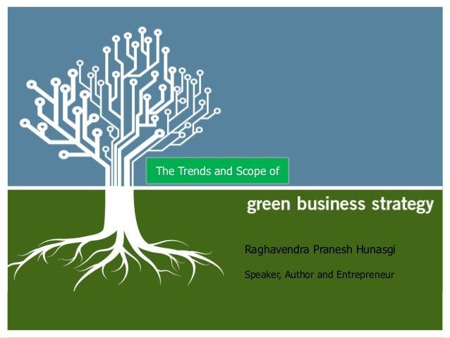 The Trends and Scope of                Raghavendra Pranesh Hunasgi                Speaker, Author and Entrepreneur