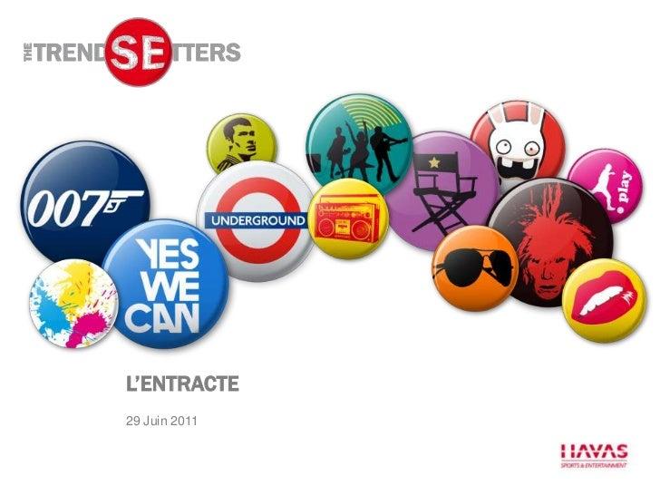 L'ENTRACTE<br />29 Juin 2011<br />