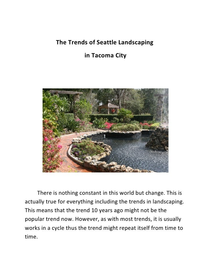 The Trends of Seattle Landscaping                         in Tacoma City          There is nothing constant in this world ...