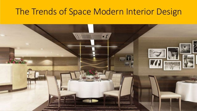 The Trends Of Space Modern Interior Design