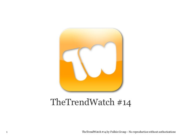 TheTrendWatch #141         TheTrendWatch #14 by Fullsix Group - No reproduction without authorizations