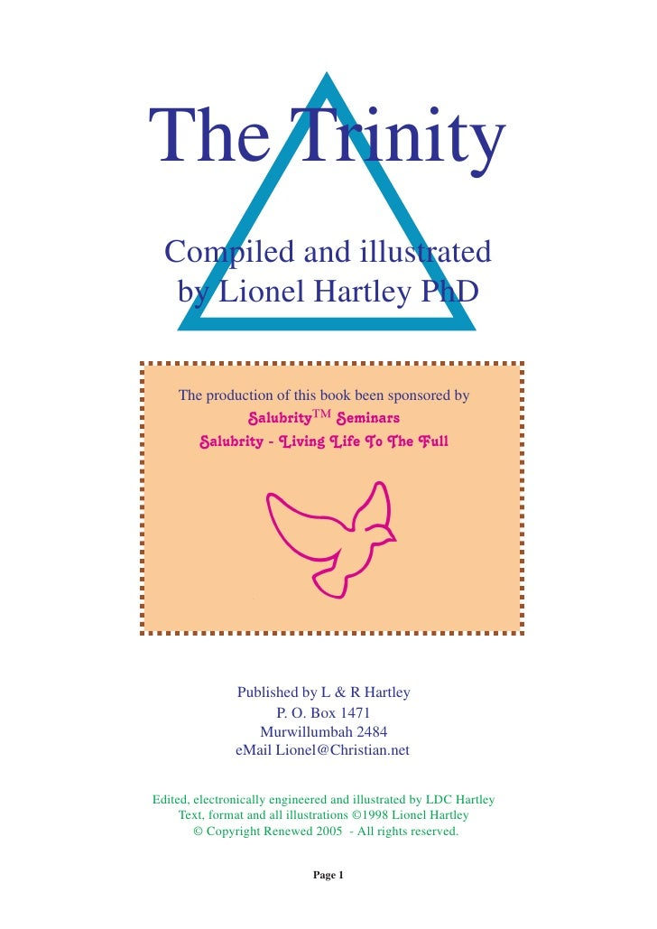 The Trinity  Compiled and illustrated   by Lionel Hartley PhD    The production of this book been sponsored by            ...