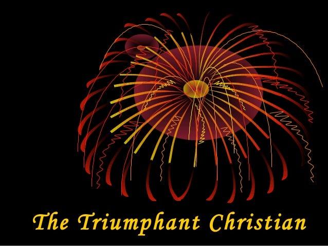 The Triumphant Christian