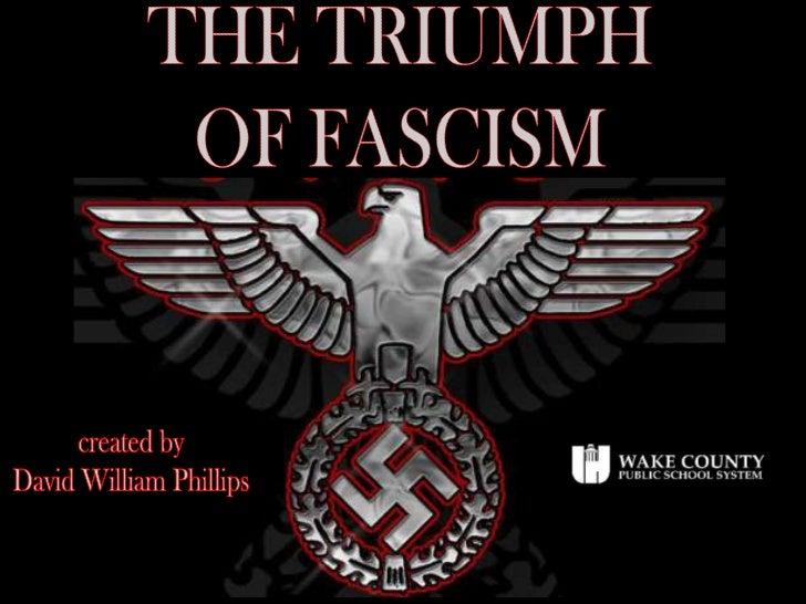 The triumph of fascism