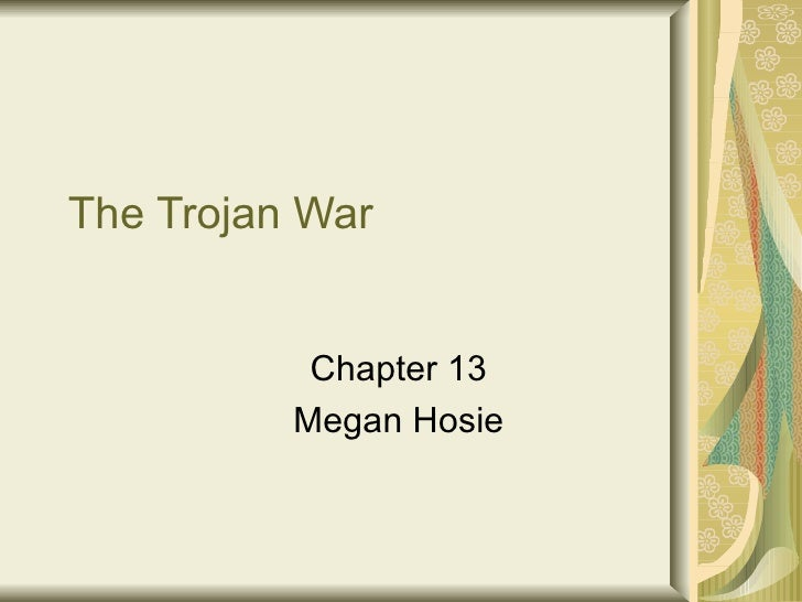 The Trojan War Chapter 13 Megan Hosie
