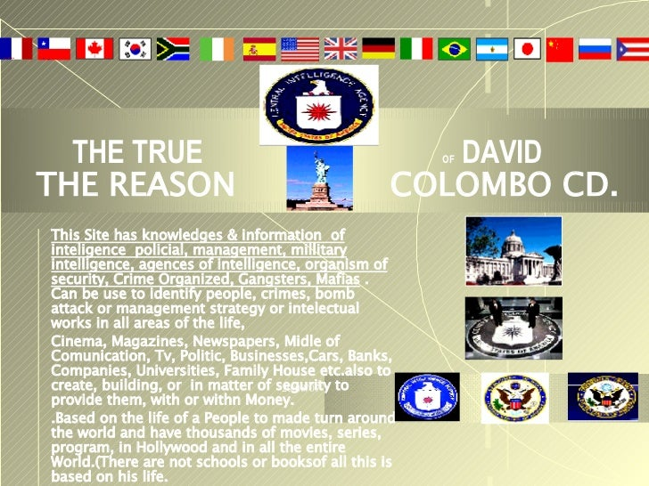 THE TRUE  OF  DAVID THE REASON  COLOMBO CD. This Site has knowledges & information  of inteligence  policial, management, ...