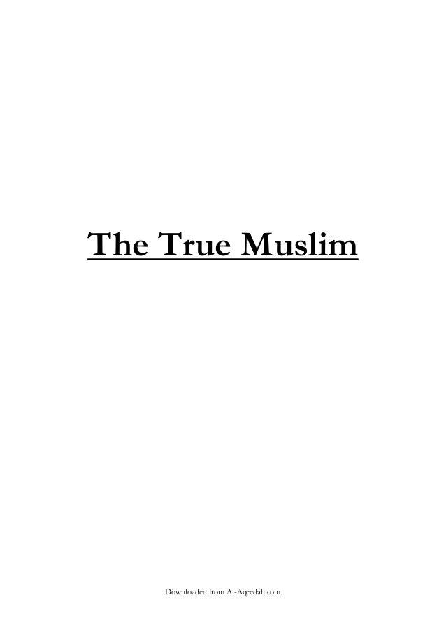 The true muslim (من هو المسلم الحقيقي ؟)