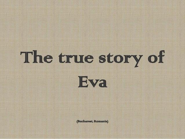 The true story of Eva