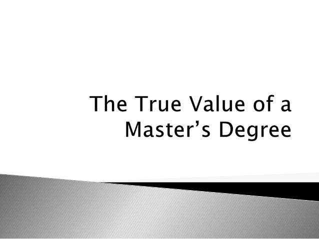 The True Value of a Master's Degree