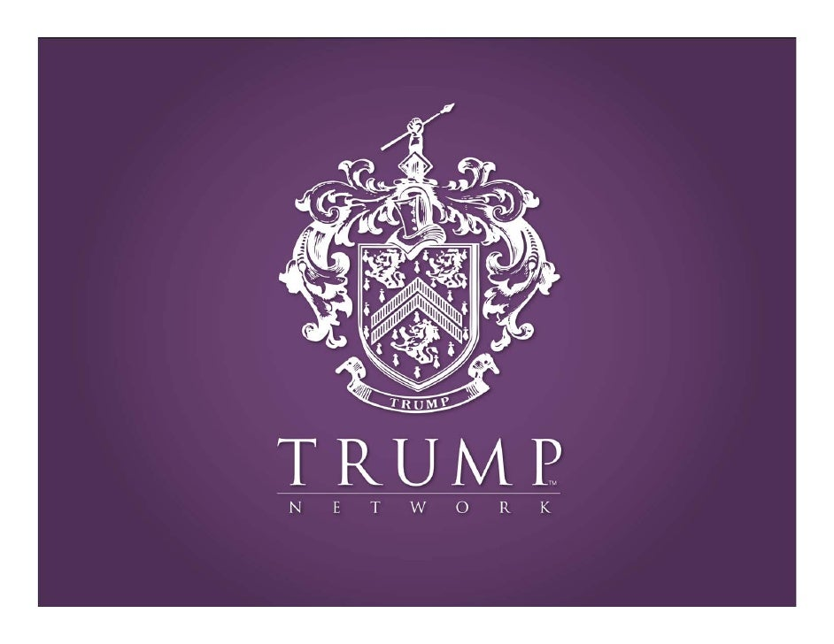 Welcome to                           The Trump Network.                              TM                                 A ...