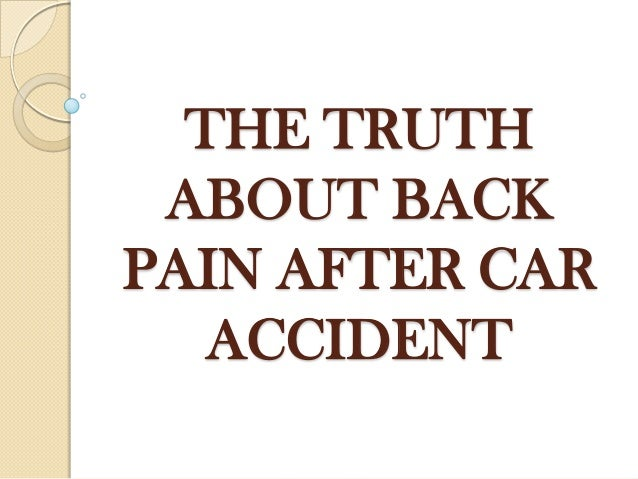 The truth about back pain after car accident