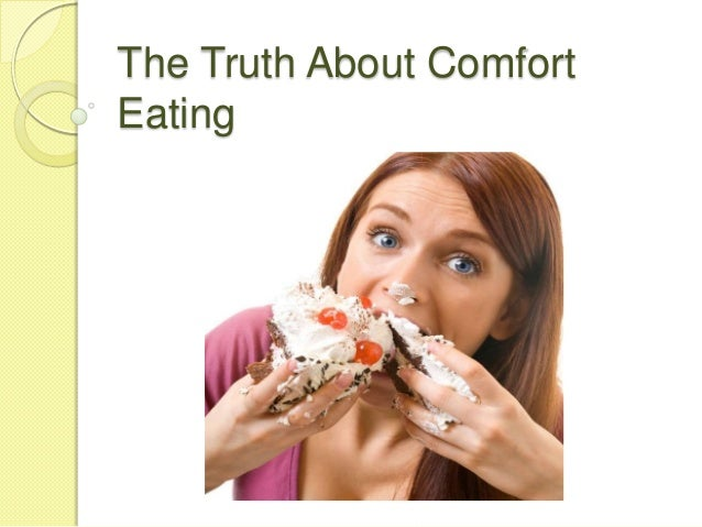 The Truth About ComfortEating