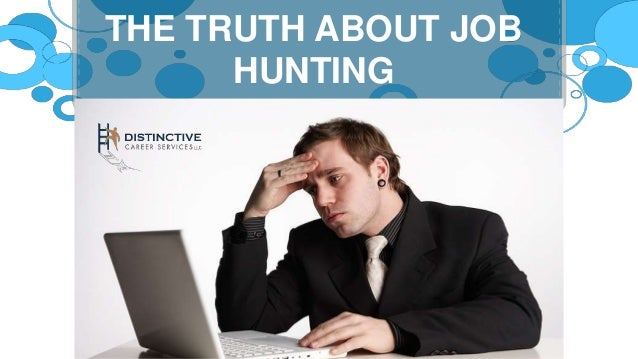 THE TRUTH ABOUT JOB HUNTING