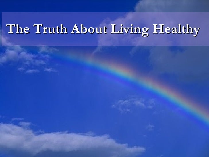 The Truth About Living Healthy 11 17 091